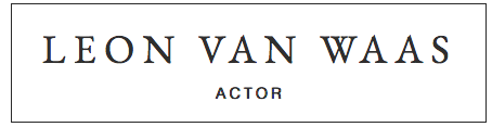 LEON VAN WAAS ACTOR Official Website